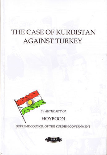 The Case of Kurdistan Against Turkey, by Prince Sureya Bedir Khan